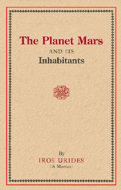 the planet mars and its inhabitants The planet mars and its inhabitants by eros urides - book cover, description, publication history.
